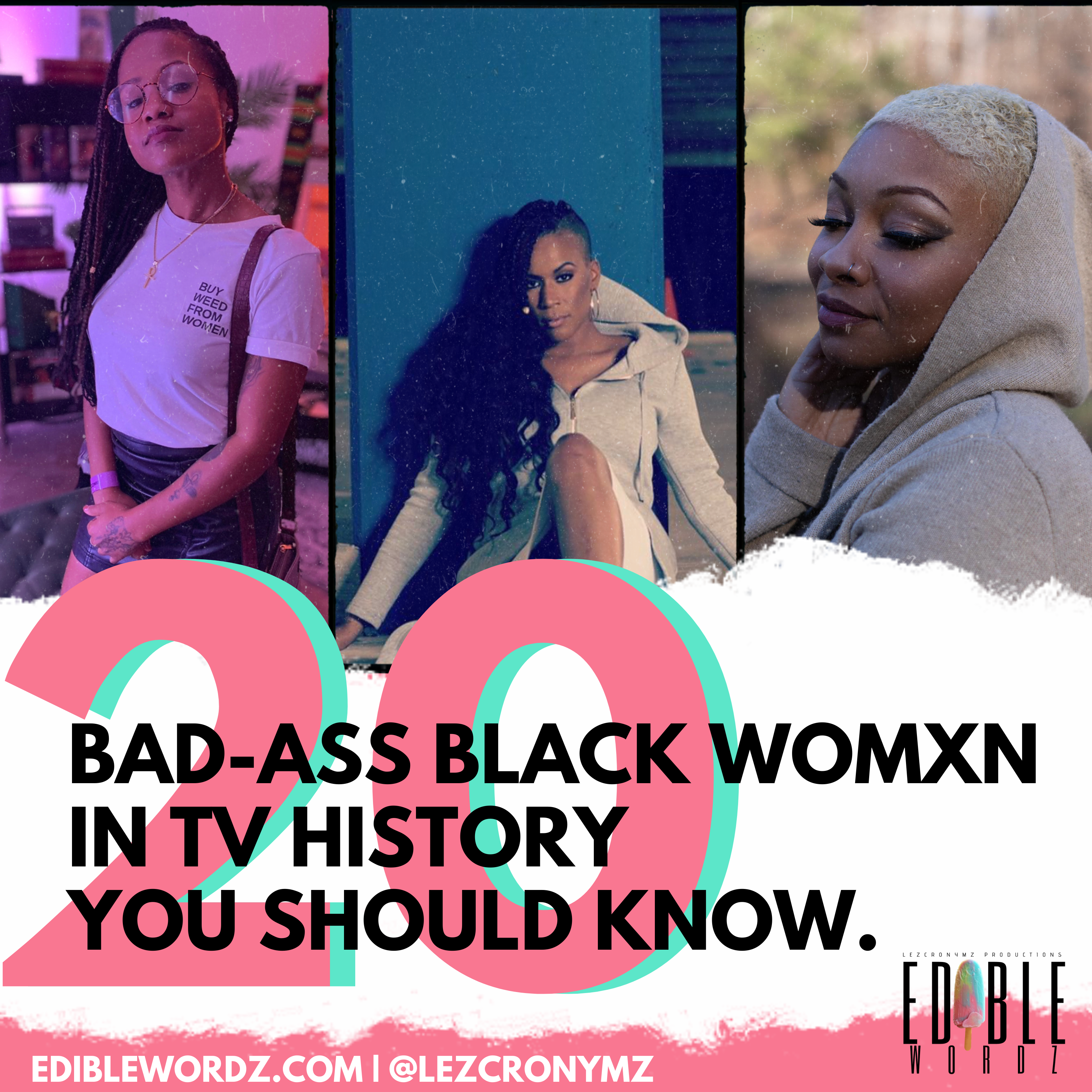 Past & Present: 20 Bad-Ass Black Womxn In TV History You Should Know.